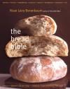 The Bread Bible - Rose Levy Beranbaum, Gentl Edge, Alan Witschonke, Hyers Edge, Michael Batterberry