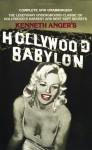 Hollywood Babylon: The Legendary Underground Classic of Hollywood's Darkest and Best Kept Secrets - Kenneth Anger