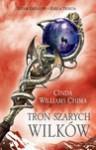 Tron Szarych Wilków (Siedem Królestw, #3) - Cinda Williams Chima, Dorota Dziewońska