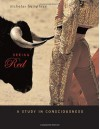 Seeing Red: A Study in Consciousness (Mind/Brain/Behavior Initiative) - Nicholas Keynes Humphrey