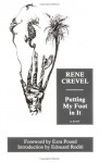 Putting My Foot in It - René Crevel, Thomas Buckley, Ezra Pound, Edouard Roditi