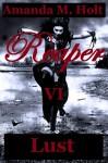 Reaper VI: Lust (Reaper Series) - Amanda M. Holt