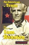 An American in Texas: The Story of Sam Houston - Peggy Caravantes