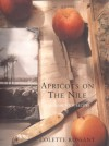 Apricots On The Nile A Memoir With Recipes - Colette Rossant