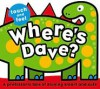 Where's Dave? (Touch and Feel (Priddy Books)) - Roger Priddy