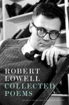 Collected Poems - Robert Lowell, David Gewanter, Frank Bidart