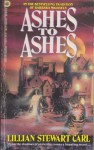 Ashes to Ashes - Lillian Stewart Carl