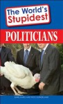 The World's Stupidest Politicians - Barbara Karg, Rick Sutherland