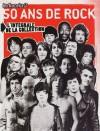 50 Ans De Rockles Inrocks 2, L'intégrale De La Collection - Jean-Daniel Beauvallet, Collectif