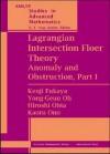Lagrangian Intersection Floer Theory: Anomaly and Obstruction - Kenji Fukaya, Yong-geun Oh, Hiroshi Ohta, Kaoru Ono