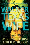 Walker Texas Wife (The Book Cellar Mysteries 1) - Melissa Storm, K.M. Hodge