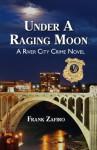 Under a Raging Moon (River City Crime Novel Book 1) - Frank Zafiro