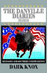 The Danville Diaries, Volume III - Warren B. Dahk Knox