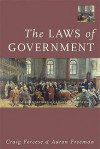 The Laws of Government: The Legal Foundations of Canadian Democracy - Craig Forcese, Aaron Freeman