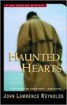 Haunted Hearts - John Lawrence Reynolds