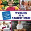 Working At A Grocery Store (Junior 21st Century Library: Careers) - Katie Marsico