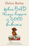 When Bad Things Happen in Good Bikinis: Life After Death and a Dog Called Boris - Helen Bailey