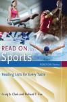 Read On...Sports: Reading Lists for Every Taste (Read On Series) - Craig Clark, Richard T. Fox