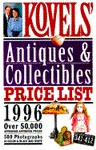 Kovels' Antiques and Collectibles Price List 1996 - Ralph Kovel
