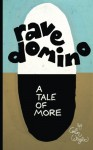 Rave Domino (A Tale of More) (Volume 2) - Colin Wright