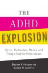 The ADHD Explosion and Today's Push for Performance: Myths, Medication, and Money - Stephen P. Hinshaw, Richard M. Scheffler