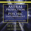 Astral Projection for Psychic Empowerment CD Companion: Past, Present, and Future Now - Carl Llewellyn Weschcke, Joe H. Slate