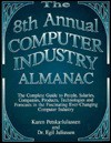 Computer Industry Almanac, 8th Edition (Computer Industry Almanac) - Karen Petska-Juliussen, Egil Juliussen
