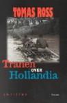 Tranen over Hollandia - Tomas Ross