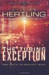 The Turing Exception (Singularity) (Volume 4) - William Hertling