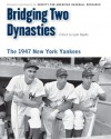 Bridging Two Dynasties: The 1947 New York Yankees - Society for American Baseball Research (SABR), Lyle Spatz