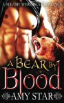 A Bear By Blood - Amy Star