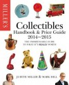 Miller's Collectibles Handbook 2014-2015: The Indispensable Guide to What It's Really Worth! - Judith H. Miller, Mark Hill