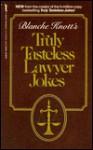 Blanche Knott's Truly Tasteless Lawyer Jokes - Blanche Knott