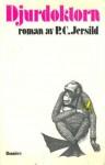 Djurdoktorn: Roman i femtiotre tablåer - P.C. Jersild