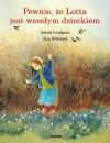 Pewnie, że Lotta jest wesołym dzieckiem - Astrid Lindgren, Ilon Wikland, Anna Węgleńska