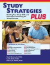 Study Strategies Plus: Building Your Study Skills and Executive Functioning for School Success - Sandi Sirotowitz, Margaret Leslie Davis, Harvey C. Parker, Leslie Davis