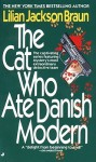 The Cat Who Ate Danish Modern - Lilian Jackson Braun