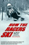 How the Racers Ski - Warren Witherell