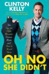 Oh No She Didn't - Clinton Kelly