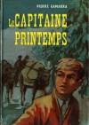 Le capitaine Printemps - Pierre Gamarra, Max Brunel