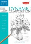 "Drawing Made Easy: Dynamic Composition: Discover your ""inner artist"" as you explore the basic theories and techniques of pencil drawing - William F. Powell"