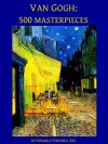 Van Gogh: 500 Masterpieces in Color (Illustrated) (Affordable Portable Art) - Vincent Van Gogh, Vincent Van Gogh