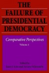 The Failure of Presidential Democracy - Juan J. Linz