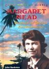 Margaret Mead: Pioneer Of Social Anthropology - John Bankston