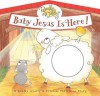 Baby Jesus Is Here! - Holley Gerth