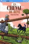 Un Cheval De Rêve - Evelyne Brisou-Pellen