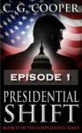 Presidential Shift - Episode 1 (Corps Justice) - C.G. Cooper, Karen Rought
