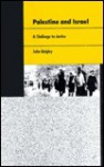 Palestine and Israel: A Challenge to Justice - John Quigley