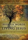The Hidden Words of the Living Jesus: A Commentary on the Gospel of Thomas - George Breed