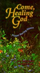 Come, Healing God: Prayers During Illness - Joan Guntzelman, Lou Guntzelman